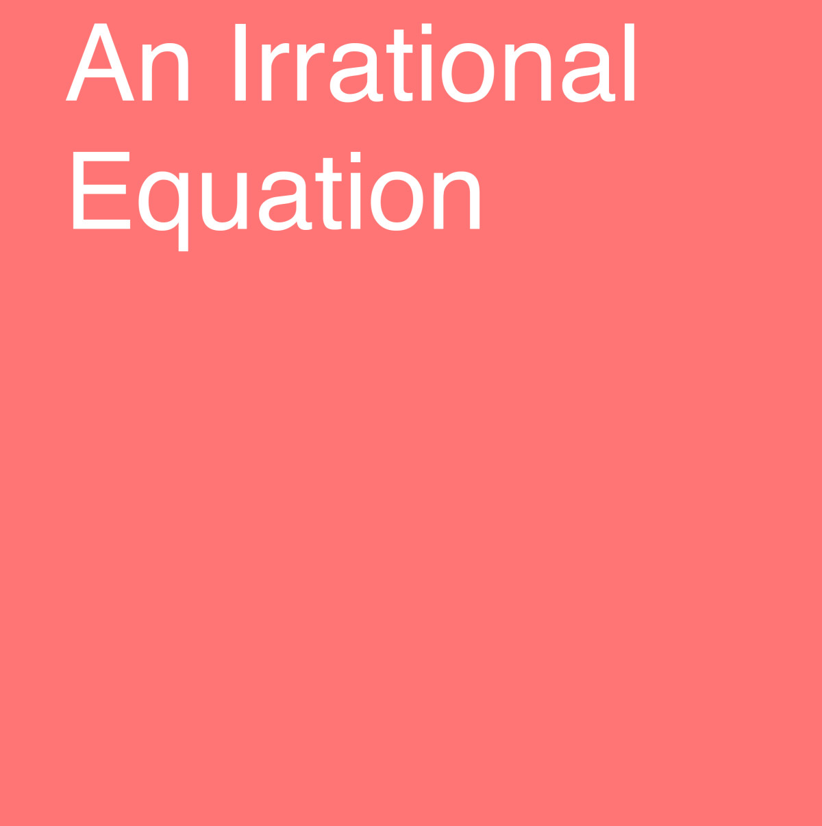 An Irrational Equation